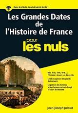 Les grandes dates de l'histoire de France pour les Nuls [Poche]