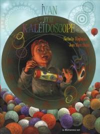 Ivan et le kaleidoscope