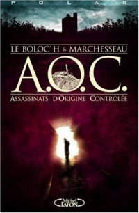 A.O.C. Assassinats d'Origine Contrôlée