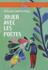 Jouer avec les poètes