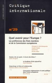 Critique internationale, N° 29, Octobre-Décem : Quel avenir pour l'Europe ? : Les préférences des Etats membres et de la Commission européenne