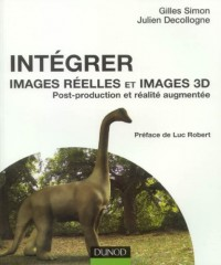 Intégrer images réelles et images 3D : Post-production et réalité augmentée