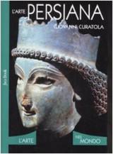 L'arte persiana. Ediz. illustrata
