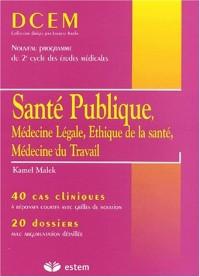 Santé publique, médecine légale, éthique de la santé, médecine du travail : 40 cas cliniques, 20 dossiers