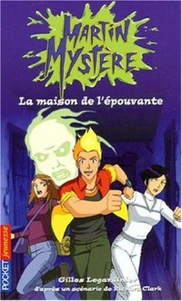 Martin Mystère, Tome 16 : La maison de l'épouvante