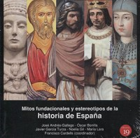 Mitos fundacionales y estereotipos de la historia de España