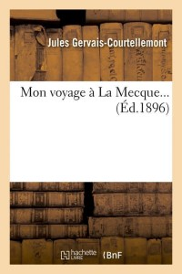 Mon Voyage a la Mecque  ed 1896