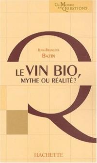 La Vin bio : Mythe ou Réalité