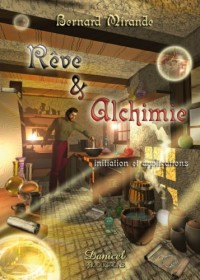 Reve & Alchimie - Initiation et Applications -