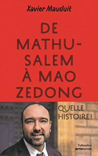 De Mathusalem à Mao Zedong : Quelle histoire !  width=