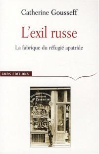 L'exil russe : La fabrique du réfugié apatride (1920-1939)