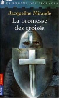 La promesse des croisés