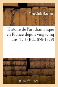 Histoire Art Dramatique  T3  ed 1858 1859