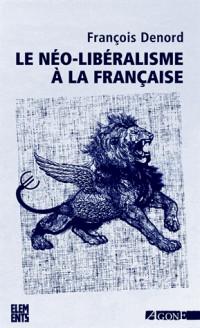 Le néo-libéralisme à la française