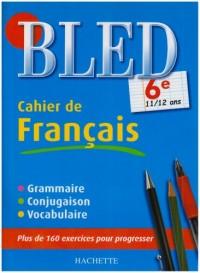 Cahier de français 6e : 11/12 ans