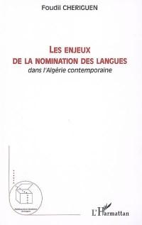 Les enjeux dans la nomination des langues dans l'Algérie contemporaine