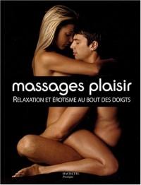 Massages plaisirs : Relaxation  et érotisme au bout des doigts