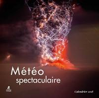 Météo spectaculaire, calendrier 2018