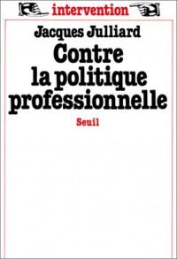 Contre la politique professionnelle