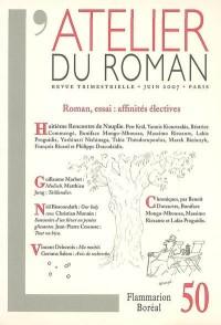 Atelier du roman, N° 50 : Roman, essai : affinités électives