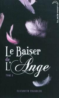 Le baiser de l'ange - Tome 1 - L'accident