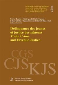 Delinquance des jeunes et justice des mineurs -  Youth Crime and Juvenile Justice