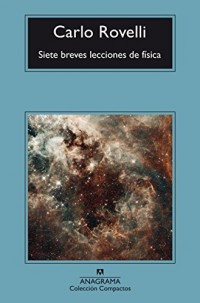 Siete breves lecciones de fisica/ Seven Brief Lessons on Physics