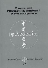 Extrême-Orient Extrême-Occident, N° 27 : Y a -t-il une philosophie chinoise ? : Un état de la question