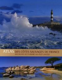 Atlas des côtes sauvages de France : Des dunes de Flandre aux îles Lavezzi