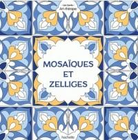 Zelliges & Mosaïques