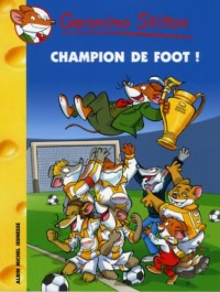 Geronimo Stilton, Tome 28 : Champion de foot