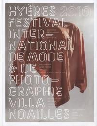Hyères 2010, 25e festival international de mode et de photographie : Villa Noailles
