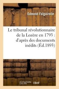 Le Tribunal de la Lozere en 1793  ed 1893