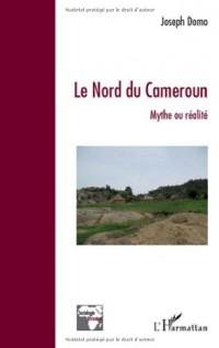 Le nord du Cameroun : Mythe ou réalité