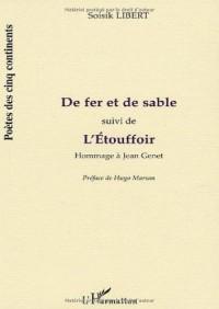 De Fer et de Sable . l'Etouffoir. Hommage a Jean Genet