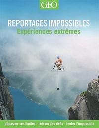 Reportages impossibles - Les expériences extrêmes