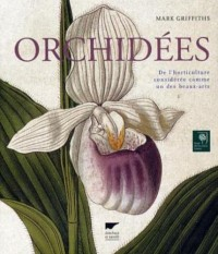 Orchidées : De l'horticulture considérée comme un des beaux-arts
