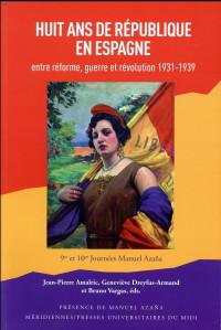 Huit ans de République en Espagne : Entre réforme, guerre et révolution (1931-1939)