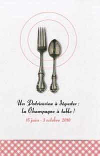 Un patrimoine à déguster : la Champagne à table ! : 15 juin-3 octobre 2010 (1DVD)
