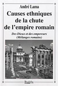 Causes ethniques de la chute de l'Empire romain : Des Dieux et des empereurs (mélanges romains)