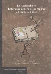 La recherche en littérature générale et comparée en France en 2007