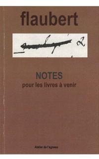 Notes pour les livres à venir précédées de cahier des vingt ans