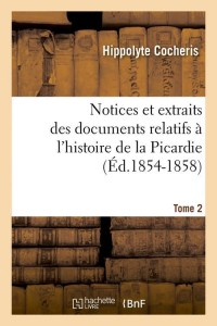 Notices de la Picardie  T2  ed 1854 1858