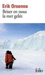 Briser en nous la mer gelée [Poche]