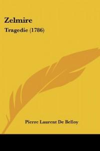 Zelmire: Tragedie (1786)
