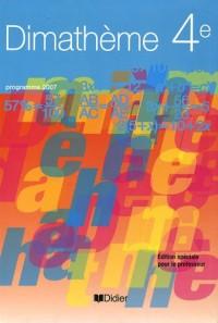 Dimathème 4e : Edition spéciale pour le professeur, programme 2007