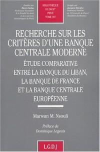Recherche sur les critères d'une banque centrale moderne : Etude comparative entre la banque du Liban, la Banque de France et la Banque Centrale européenne