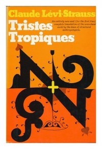 Tristes Tropiques. Translated from the French by John and Doreen Weightman - [Uniform Title: Tristes Tropiques. English]