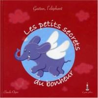 Les petits secrets du bonheur : Gaëtan, l'éléphant