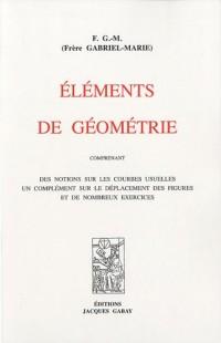 Eléments de géométrie : Comprenant des notions sur les courbes usuelles, un complément sur le déplacement des figures et de nombreux exercices